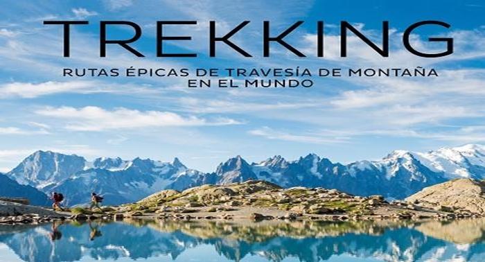 """Recomanació: """"Trekking: rutas épicas de travesía de montaña en el mundo"""""""