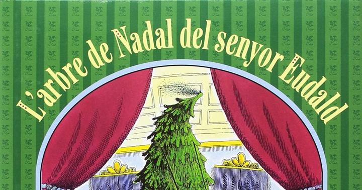 """Contes de Nadal: """"L'arbre del senyor Eudald"""""""
