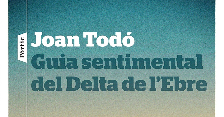 """Recomanació turisme: """"Guia sentimental del delta de l'Ebre"""""""