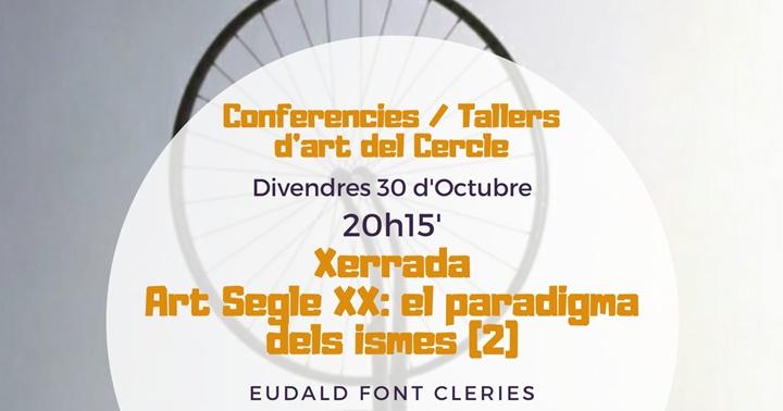 """Xerrada """"Art del segle XX: el paradigma dels ismes(2)"""""""